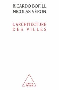 Ricardo Bofill et Nicolas Véron - Architecture des villes (L').
