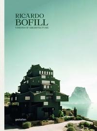 Ricardo Bofill - Ricardo Bofill - Une architecture visionnaire.