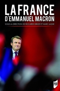 Ricardo Brizzi et Marc Lazar - La France d'Emmanuel Macron.