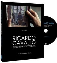 Ricardo Cavallo et Isabelle Rèbre - Ricardo Cavallo, ou le rêve de l'épervier. 1 DVD