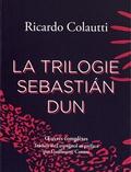 Ricardo Colautti - La trilogie Sebastian Dun.