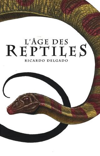 Ricardo Delgado et James Sinclair - L'âge des Reptiles - Tribal Warfare suivi de The Hunt.