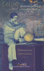 Ricardo García Carcel - Exilio, memoria personal y memoria historica - El hispanismo francés de raiz española en el siglo XX.