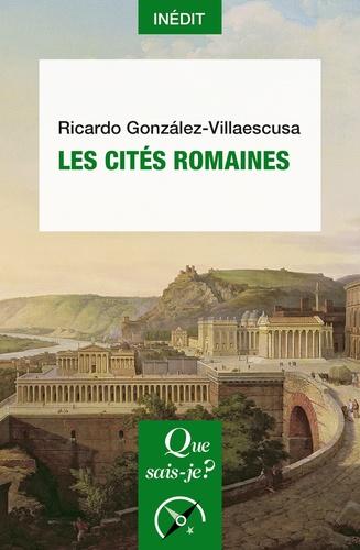 Ricardo Gonzalez Villaescusa - Les Cités romaines.