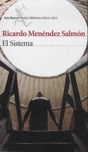Ricardo Menéndez Salmon - El sistema.