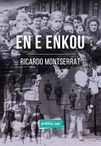 Ricardo Montserrat - En E Enkou - la légende de la mort en Bretagne pour remonter la mémoire de la guerre et des camps.