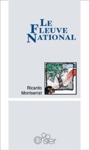 Ricardo Montserrat - Le fleuve national.