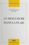 Ricardo Montserrat et  Ateliers d'écriture des Mauges - Le mouchoir dans la plaie.
