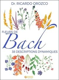 Ricardo Orozco - Fleurs de Bach - 38 descriptions dynamiques.