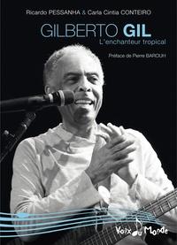 Ricardo Pessanha et Carla Cintia Conteiro - Gilberto Gil - L'enchanteur tropical.