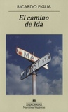 Ricardo Piglia - El camino de Ida.