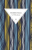 Ricardo Piglia - La Ville absente.