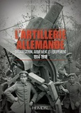 Ricardo Recio Cardona - L'artillerie allemande - Organisation, armement et équipement/ 1914-1918.