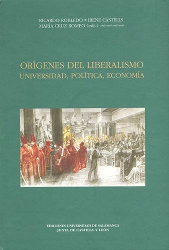 Ricardo Robledo et Irene Castells - Origenes del liberalismo - Universidad, politica, economia.