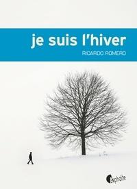 Ricardo Romero - Je suis l'hiver.