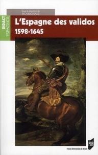 Ricardo Saez - L'Espagne des validos - 1598-1645.