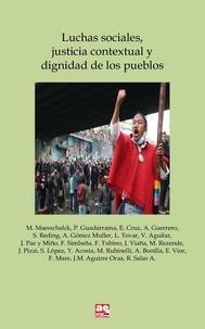 Ricardo Salas - Luchas sociales, justicia contextual y dignidad de los pueblos.