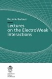 Riccardo Barbieri - Lectures on the ElectroWeak Interactions.