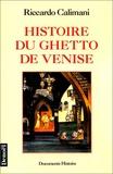 Riccardo Calimani - Histoire du ghetto de Venise.