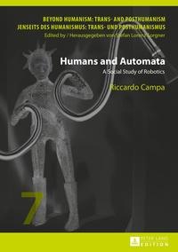 Riccardo Campa - Humans and Automata - A Social Study of Robotics.