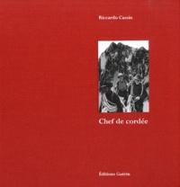 Riccardo Cassin - Chef de cordée.