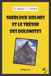 Riccardo Decarli et Fabrizio Torchio - Sherlock Holmes et le trésor des Dolomites.