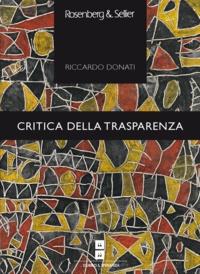 Riccardo Donati - Critica della trasparenza - Letteratura e mito architettonico.