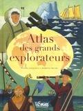 Riccardo Francaviglia et Margherita Sgarlata - Atlas des grands explorateurs.