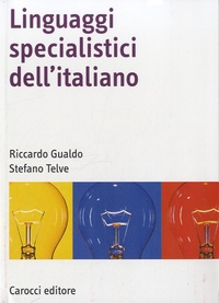 Riccardo Gualdo et Stefano Telve - Linguaggi specialistici dell'italiano.