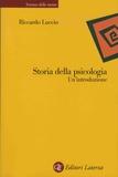 Riccardo Luccio - Storia della psicologia - Un'introduzione.