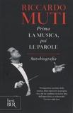 Riccardo Muti - Prima la musica, poi le parole - Autobiografia.