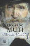 Riccardo Muti et Armando Torno - Verdi l'Italiano - Ovvero, in musica, le nostre radici.