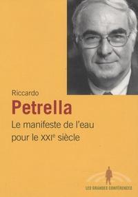 Riccardo Petrella - Le manifeste de l'eau pour le XXIe siècle - Pour un pacte social de l'eau.