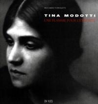 Riccardo Toffoletti - TINA MODOTTI. - Une flamme pour l'éternité.