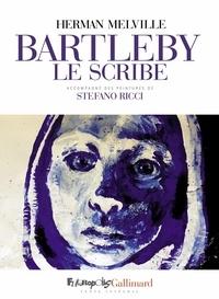 Ricci Stefano et Melville Herman - Bartleby le scribe.