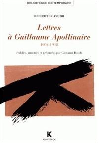 Ricciotto Canudo - Lettres à Guillaume Apollinaire - 1904-1918.