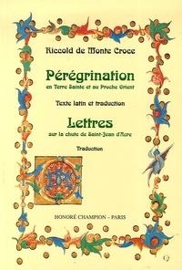 Riccoldo de Monte-Croce et René Kappler - Pérégrination en Terre sainte et au Proche-Orient. Lettres sur la chute de Saint-Jean-d'Acre.