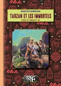 Rice burroughs Edgar - Tarzan et les immortels : le cycle de tarzan n 19.