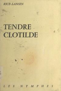 Rice Lansen - Tendre Clotilde.