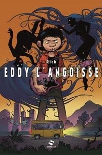 Rich - Eddy l'angoisse.