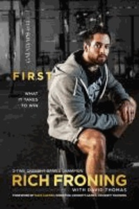 Rich Froning - First: What It Takes to Win.