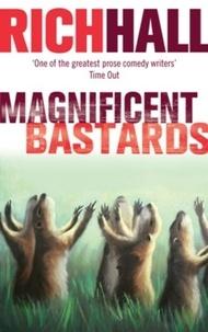 Rich Hall - Magnificent Bastards.