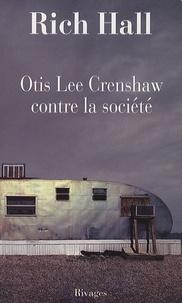 Rich Hall - Otis Lee Crenshaw contre la société.