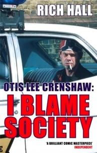 Rich Hall - Otis Lee Crenshaw: I Blame Society.