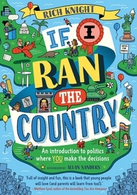 Rich Knight et Allan Sanders - If I Ran the Country - An introduction to politics where YOU make the decisions.