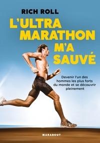 Rich Roll - L'Ultra marathon m'a sauvé.