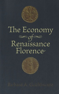 Richard A. Goldthwaite - The Economy of Renaissance Florence.
