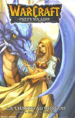 Richard-A Knaak et Jae-Hwan Kim - WarCraft - Le puits solaire Tome 1 : La Chasse au Dragon.