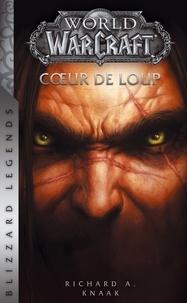 Richard A. Knaak - World of Warcraft  : Coeur de loup.