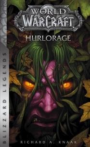 Richard A. Knaak - World of Warcraft  : Hurlorage.